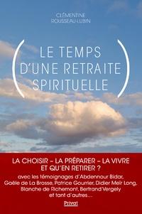 Clémentine Rousseau-Lubin - Le temps d'une retraite spirituelle.