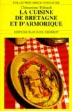 Clémentine Thibault - La cuisine de Bretagne et d'Armorique.
