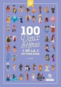 Clémentine V. Baron et Bruno Wennagel - 100 Dieux et Héros de la Mythologie.