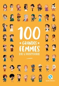 Clémentine V. Baron et Patricia Crété - 100 grandes femmes de l'Histoire.