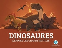 Clémentine V. Baron et Bruno Wennagel - Dinosaures - L'épopée des grands reptiles.