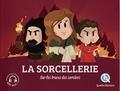 Clémentine V. Baron et Bruno Wennagel - La sorcellerie - Sur les traces des sorciers.