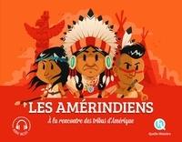 Clémentine V. Baron et Bruno Wennagel - Les Amérindiens - A la rencontre des tribus d'Amérique.