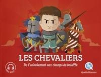 Clémentine V. Baron - Les chevaliers - De l'adoubement aux champs de bataille.