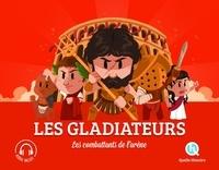 Clémentine V. Baron et Bruno Wennagel - Les Gladiateurs - Les combattants de l'arène.