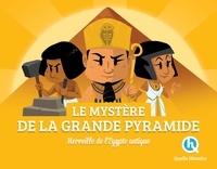 Les mystères de la Grande Pyramide- Merveilles de l'Egypte antique - Clémentine V. Baron |