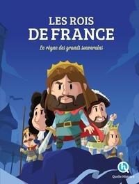 Clémentine V. Baron et Patricia Crété - Les Rois de France - Le règne des grands souverains.