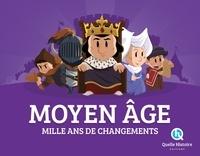 Clémentine V. Baron et Bruno Wennagel - Moyen Age - Mille ans de changements.