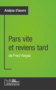 Clémentine V. Baron - Pars vite et reviens tard de Fred Vargas.