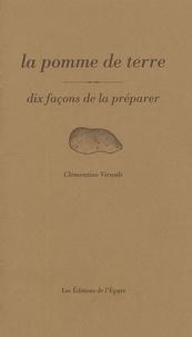 La pomme de terre- Dix façons de le préparer - Clémentine Virault |