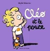 Sibylle Delacroix - Cléo et le pouce.
