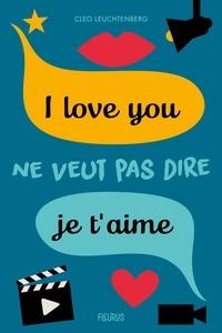 Cleo Leuchtenberg et  Marguerite* Courtieu - I love you ne veut pas dire je t'aime.