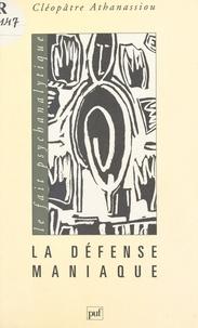 Cléopâtre Athanassiou-Popesco et Rosine Debray - La défense maniaque.