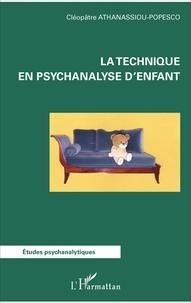 Cléopâtre Athanassiou-Popesco - La technique en psychanalyse d'enfant.