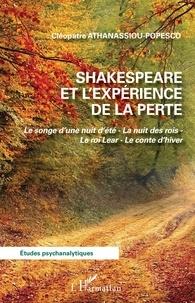 Cléopâtre Athanassiou-Popesco - Shakespeare et l'expérience de la perte.