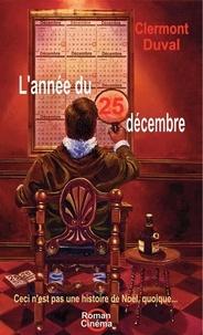Clermont Duval - L'année du 25 décembre - Ceci n'est pas une histoire de Noël, quoique....