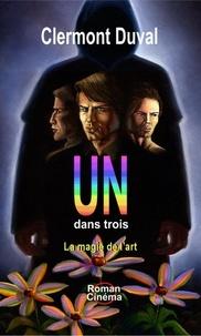 Clermont Duval - Un dans trois - La magie de l'art.