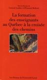 Clermont Gauthier et M'hammed Mellouki - La formation des enseignants au Québec à la croisée des chemins.