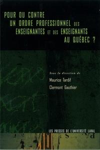 Clermont Gauthier et Maurice Tardif - Pour ou contre un ordre professionnel des enseignants.