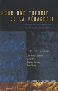 Clermont Gauthier - Pour une théorie de la pédagogie - Recherches contemporaines sur le savoir des enseignants.