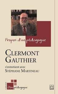 Clermont Gauthier - Propos d'un pédagogue. Clermont Gauthier s'entretient avec Stéphane Martineau.