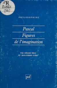 Clero et  Bras - Pascal - Figures de l'imagination.