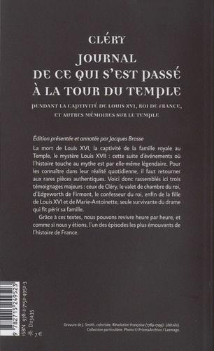 Journal de ce qui s'est passé à la Tour du Temple. Suivi de Dernières heures de Louis XVI et de Mémoire