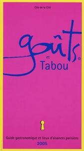 Clés de la Cité - Goûts et Tabou - Guide gastronomique et lieux d'aisances parisiens.