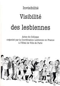 CLF - Invisibilité, visibilité des lesbiennes - Actes du colloque organisé par la Coordination Lesbienne en France à l'Hôtel de Ville de Paris.