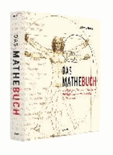 Clifford A. Pickover - Das Mathebuch - Von Pythagoras bis in die 57. Dimension. 250 Meilensteine in der Geschichte der Mathematik.