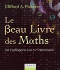Clifford A. Pickover - Le Beau Livre des Maths - De Pythagore à la 57e dimension.
