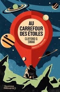Clifford D. Simak - Au carrefour des étoiles.