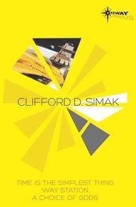 Clifford D. Simak - Clifford Simak SF Gateway Omnibus.