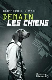 Clifford D. Simak - Demain les chiens.
