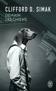 Demain les chiens - Clifford D. Simak | Showmesound.org
