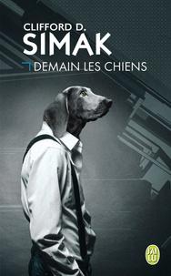 Téléchargement gratuit du livre de compte Demain les chiens par Clifford D. Simak 9782290112168 MOBI in French