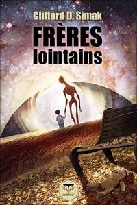 Clifford D. Simak - Frères lointains.