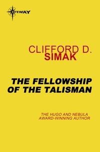Clifford D. Simak - The Fellowship of the Talisman.