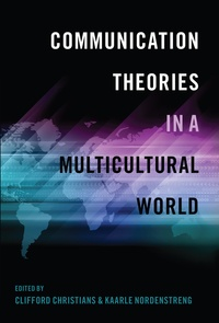 Clifford g. Christians et Kaarle Nordenstreng - Communication Theories in a Multicultural World.