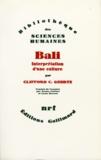 Clifford Geertz - Bali - Interprétation d'une culture.