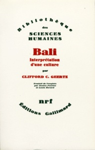 Clifford Geertz - Bali - Interprétation d'une culture.