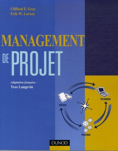 Clifford Gray et Erik W. Larson - Management de projet.