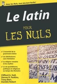 Clifford Hull et Steven Perkins - Le latin pour les nuls.