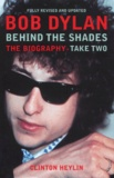 Clinton Heylin - Bob Dylan : Behind the Shades - The Biography-Take Two.