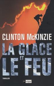 Clinton McKinzie - La glace et le feu.