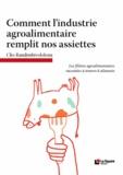 Clio Randimbivololona - Comment l'industrie agroalimentaire remplit nos assiettes - Les filières agroalimentaires racontées à travers 6 aliments.