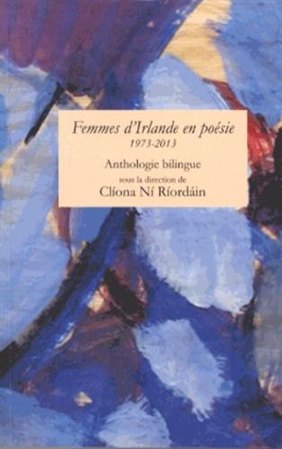 Cliona Ni Riordain - Femmes d'Irlande en poésie (1973-2013) - Anthologie bilingue.