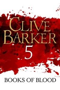 Clive Barker - Books of Blood Volume 5.