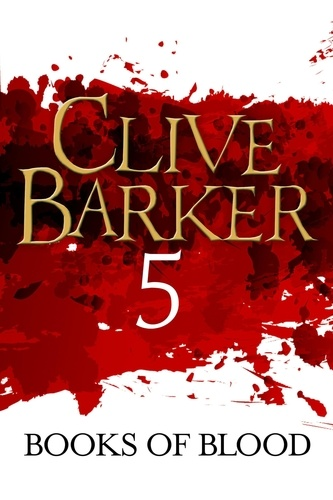 Clive Barker - Books of Blood Volume 5.