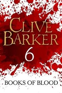Clive Barker - Books of Blood Volume 6.